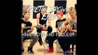 Pretty Brown Eyes by The Boyband Project (Audio)
