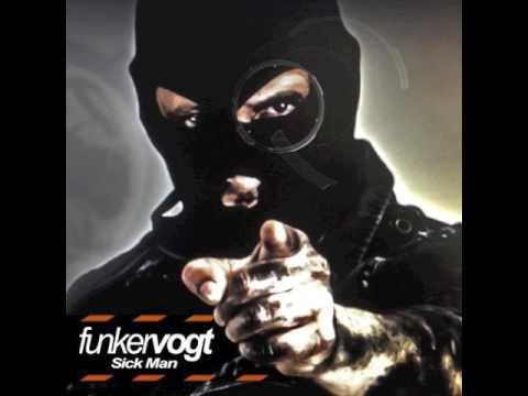 Funker Vogt - Sick Man [Evil Mix]