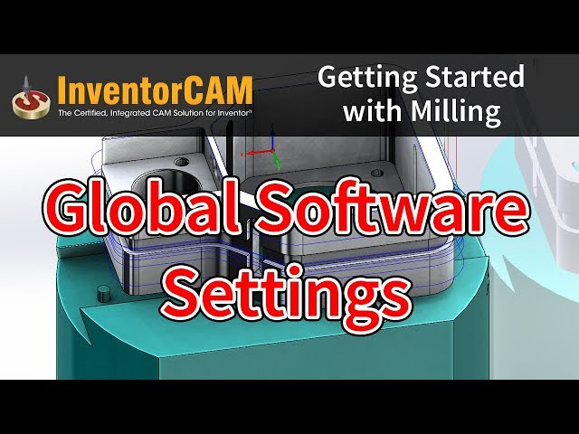 InventorCAM Introductory Video 01 Global Software Settings