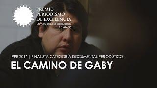 El camino de Gaby | PPE 2017 | Finalista categoría documental periodístico