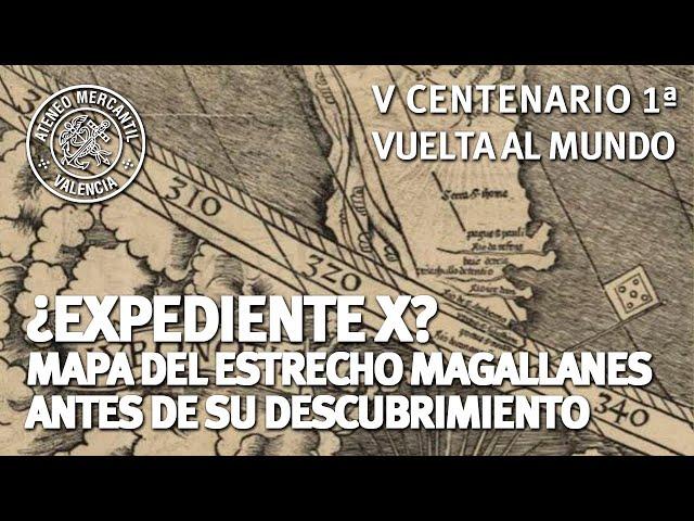 Expediente X: Un mapa del estrecho de Magallanes antes de su descubrimiento