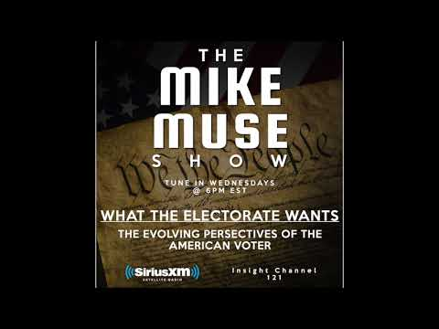 The Mike Muse Show: What The Electorate Wants