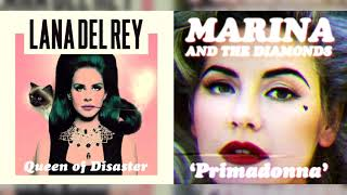 Lana Del Rey Marina And The Diamonds Queen Of Disaster Primadonna Mashup