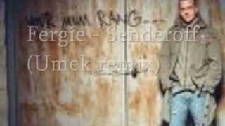 Fergie - Senderoff (Umek remix)