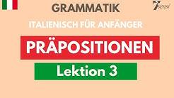 Italienisch für Anfänger | Präpositionen | Lektion 3