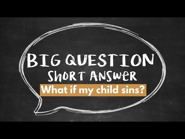 BQSA: What If My Child Sins?