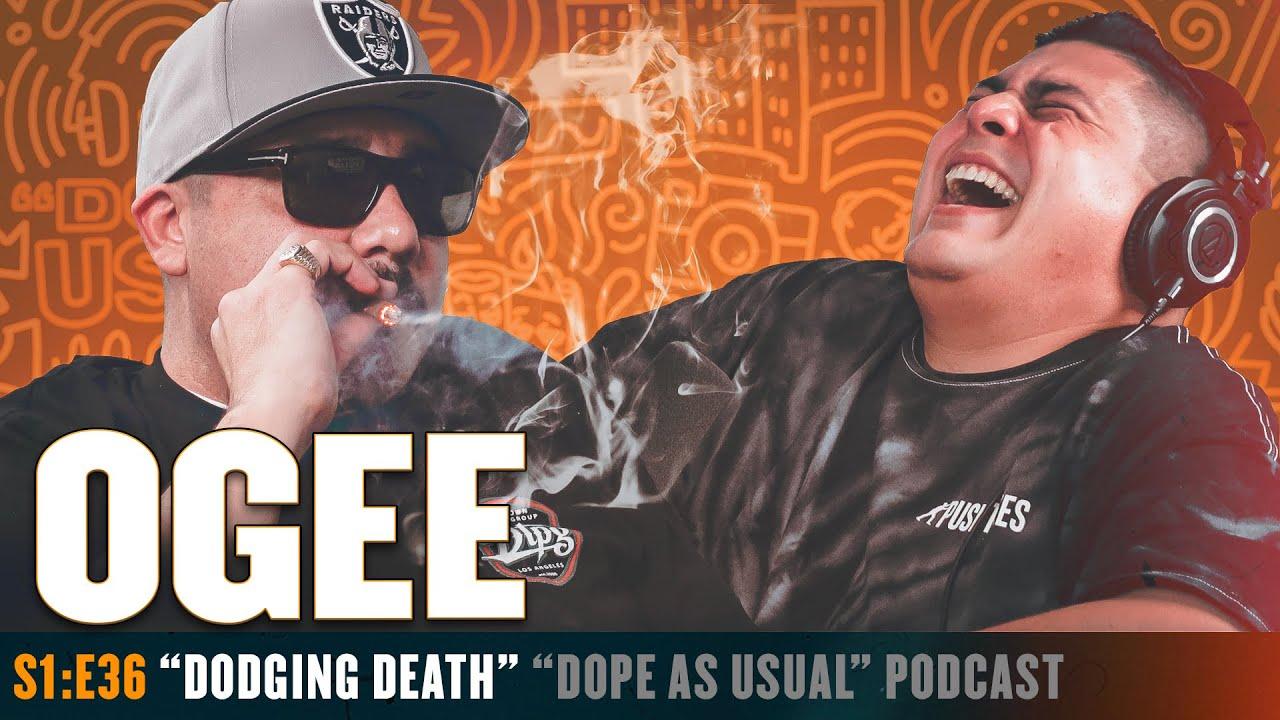 """""""Dodging Death"""" W/ OGEE"""