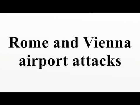 Rome and Vienna airport attacks