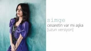 Simge - Cesaretin Var Mı Aşka (uzun versiyon)
