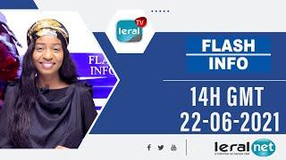 🔴FLASH INFOS -14H GMT DE CE 21/ 06/ 2021 - PR: THILO MAMADOU SAM - #LERALTV