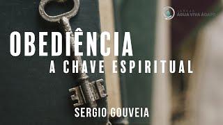 Culto 24.05.2020 - Obediência - A chave espiritual -  Sergio Gouveia