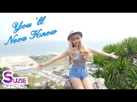 You'll Neva Know | Music Lyrics | Suzie Official | Nhạc Rap Hay Nhất