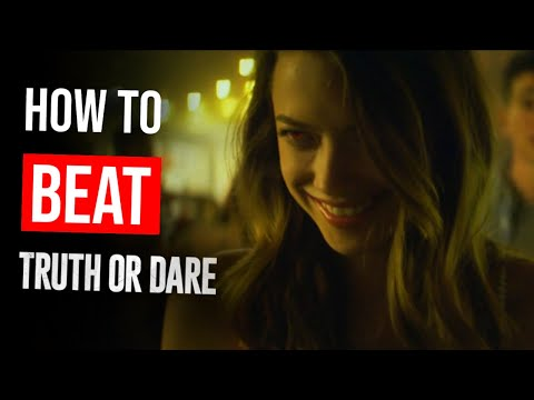"How to Beat ""Truth or Dare"""