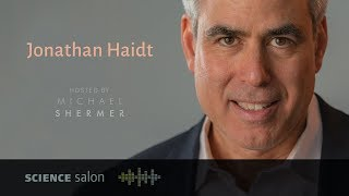 Dr. Jonathan Haidt — The Coddling of the American Mind (SCIENCE SALON # 36)