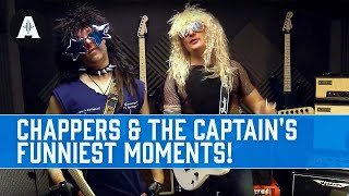 Chappers & The Captain's Funniest Moments Of All Time!