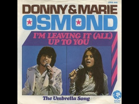 Donny Amp Marie Osmond I M Leaving It All Up To You