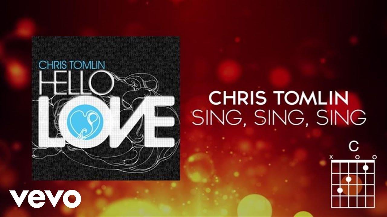 Chris Tomlin - Sing, Sing, Sing (Lyrics And Chords)