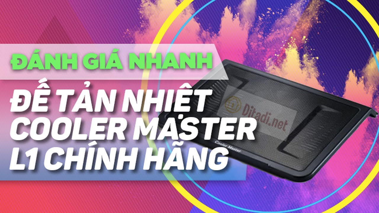 [Trên tay] Đế tản nhiệt laptop Cooler Master L1 chính hãng giá rẻ- Ditadi.net