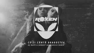Descarca Roxen - Ce-ti canta dragostea (Dj Mate & Robert Georgescu Remix)