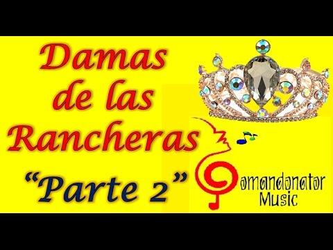 DAMAS DE LA RANCHERA (PARTE 2) Lo Mejor (Comandonat®r Music)