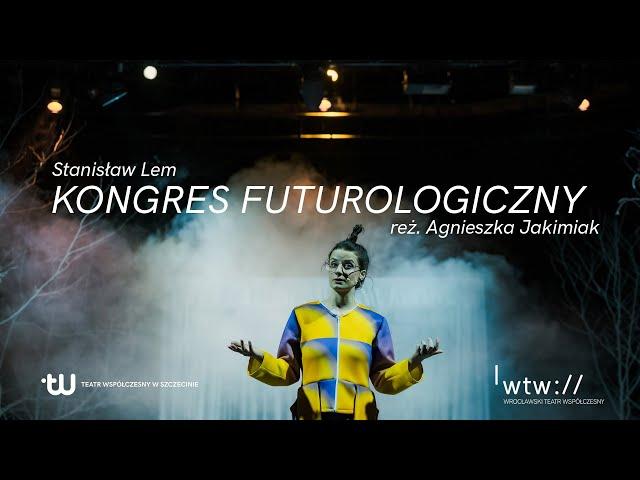 KONGRES FUTUROLOGICZNY, reż. Agnieszka Jakimiak