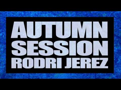 Rodri Jerez - Autumn  Session 2017 Party House Tech Music Dj Mix