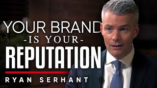 YOUR BRAND IS YOUR REPUTATION: Why Good People Make The Best Real Estate Agents | Ryan Serhant