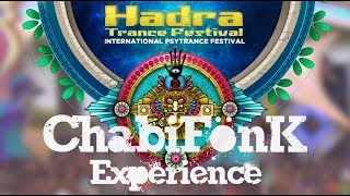 HADRA Trance Festival #10 - ChabiFönK Experience [ LIVE 2017 ]