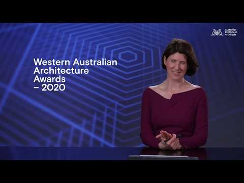 2020 WA Architecture Awards - Streamed Live At 5pm AWST, Friday 26 June