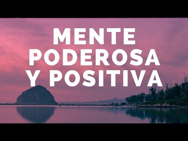 👍 Activa el pensamiento positivo | Mente poderosa y positiva | Programación mental positiva
