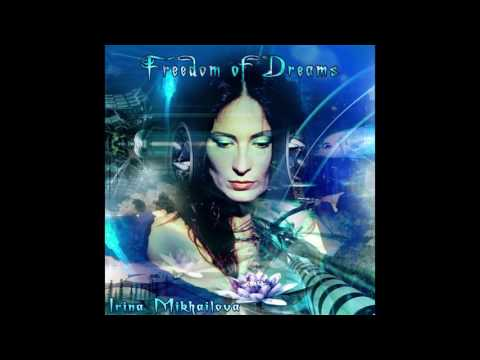 Irina Mikhailova feat. B. Smiley - Freedom Of Dreams