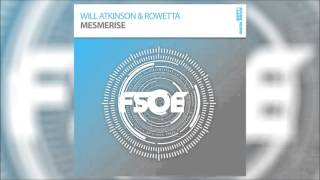 Will Atkinson & Rowetta - Mesmerise #FSOE *OUT NOW!*