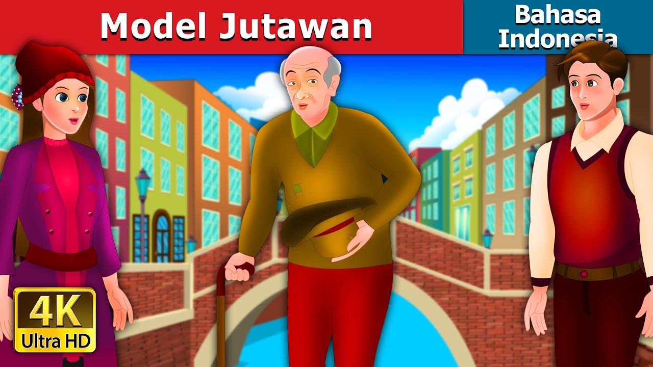 Model Jutawan | Model Millionaire Story | Dongeng Bahasa Indonesia