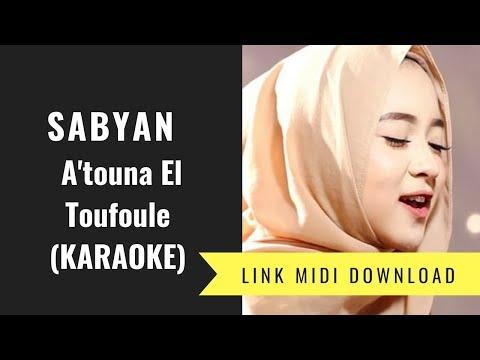 Sabyan -  A'touna El Toufoule (Karaoke/Midi Download)
