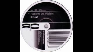 Krust - Follow  Da Vision