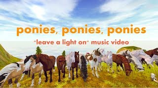 SSO PONIES ~Leave a Light on~ music video