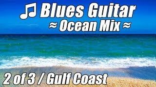 BLUES Music Happy Relaxing Instrumentals Guitar Songs Relax Funky Party Mix Southern Soul Ocean fun