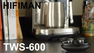 60 Seconds : HIFIMAN TWS-600
