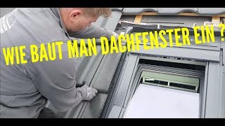 Dachdecker / Wie baut man ein Dachfenster von Velux ein? |  How to build a roof window from Velux?