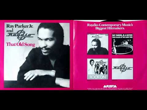 RAY PARKER JR & RAYDIO  That Old Song 1981