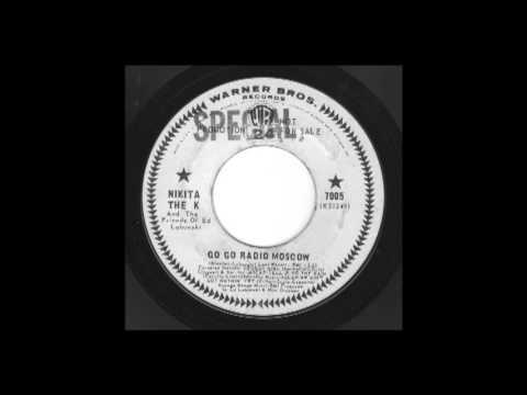 Nikita The K - Go Go Radio Moscow - Novelty Song