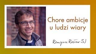 Chore ambicje u ludzi wiary - Remi Recław SJ - kazanie UKSW