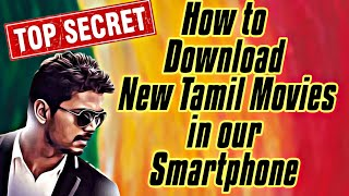 Download New Tamil Movies in our Smartphones || Tamil Data Tech