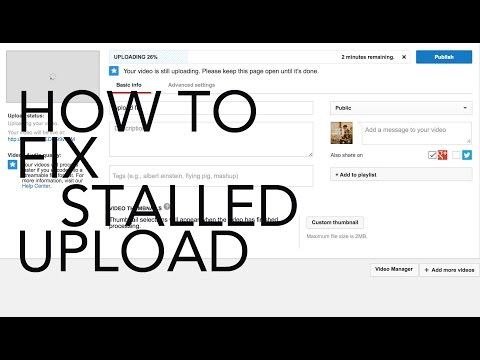 How to fix stalled upload - fix - won't upload stuck fix