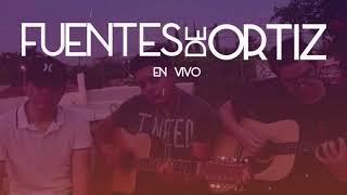 Fuentes de Ortiz (Versión Sierreña) EN VIVO - Audio buena calidad