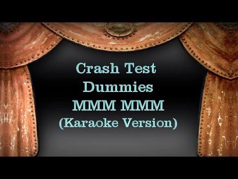 Crash Test Dummies - MMM MMM (Karaoke Version) Lyrics