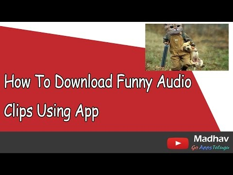 How To Download Funny Audio Clips Using App