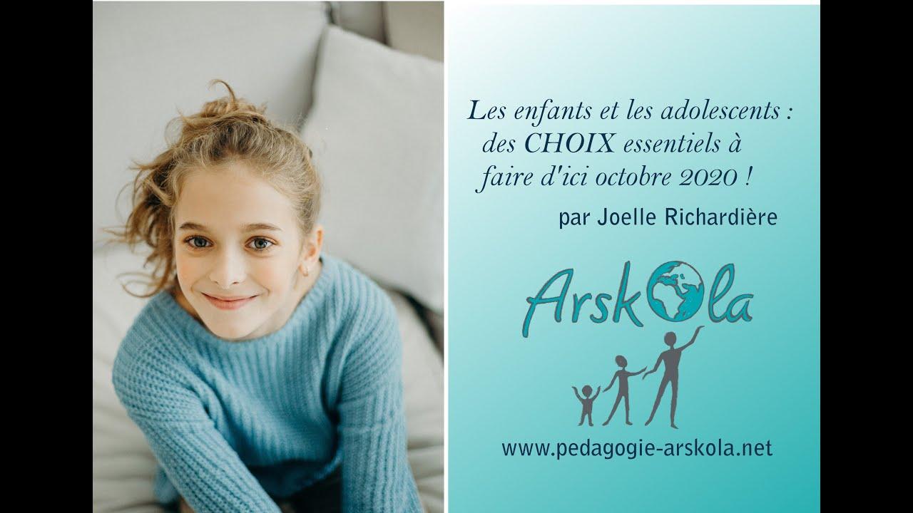 Les enfants et les adolescents : des CHOIX essentiels à faire d'ici octobre 2020 !