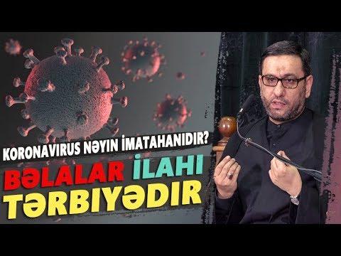 Koronavirus Nəyin İmatahanıdır? - Hacı Şahin - Bəlalar İlahi Tərbiyədir #EVDEKAL