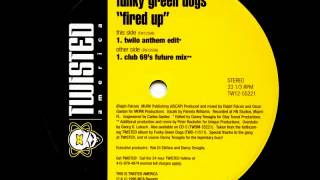 Funky Green Dogs - Fired Up! [Twilo Anthem Edit][Danny Tenaglia]